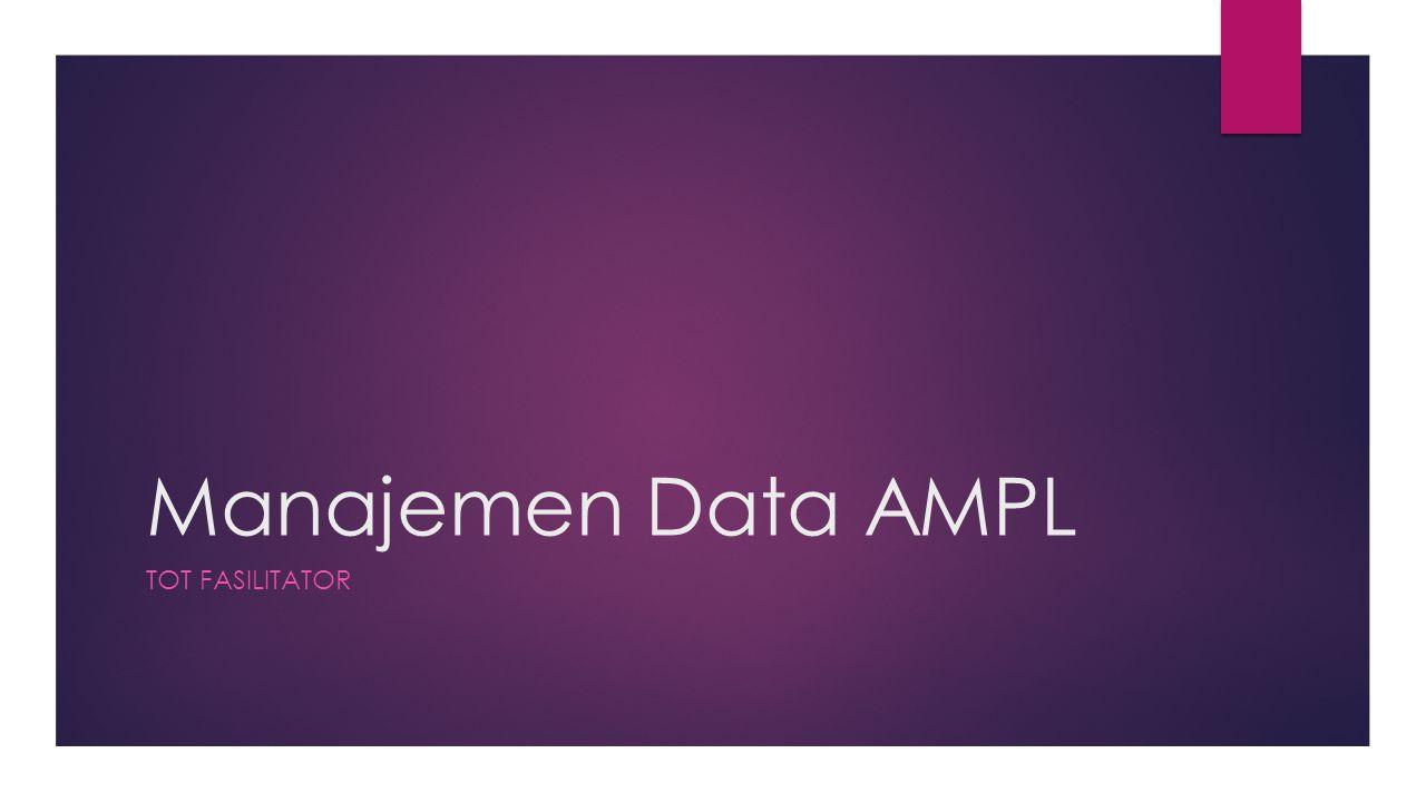 Manajemen Data AMPL TOT FASILITATOR