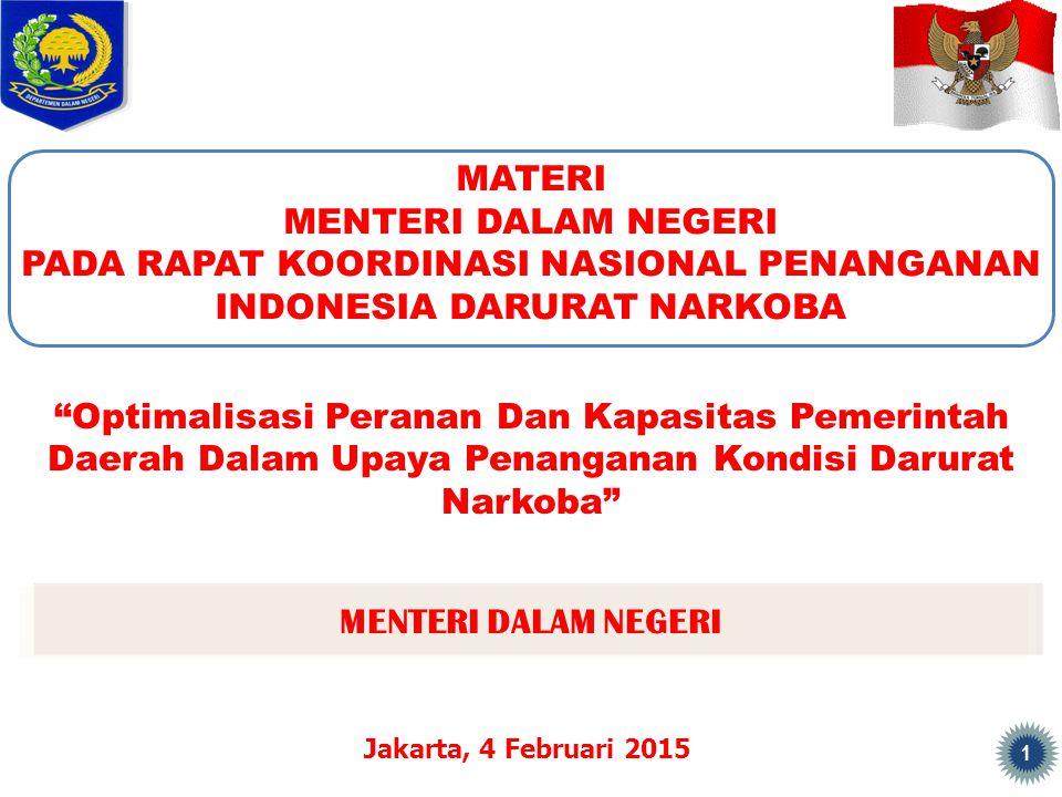 """MENTERI DALAM NEGERI MATERI MENTERI DALAM NEGERI PADA RAPAT KOORDINASI NASIONAL PENANGANAN INDONESIA DARURAT NARKOBA Jakarta, 4 Februari 2015 1 """"Optim"""