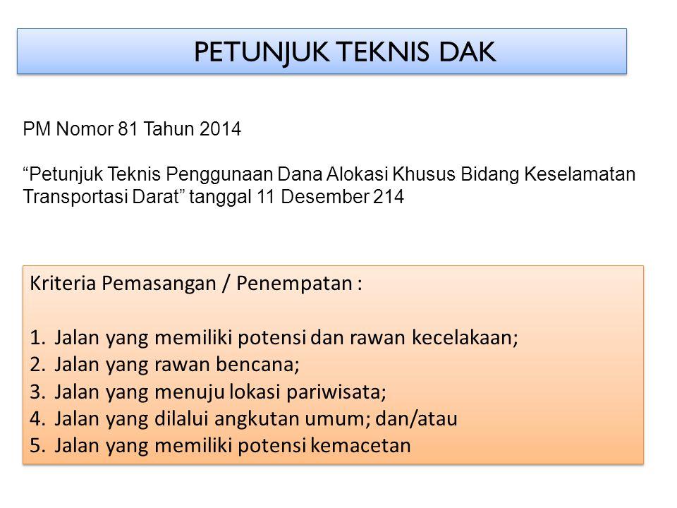 """PETUNJUK TEKNIS DAK PM Nomor 81 Tahun 2014 """"Petunjuk Teknis Penggunaan Dana Alokasi Khusus Bidang Keselamatan Transportasi Darat"""" tanggal 11 Desember"""