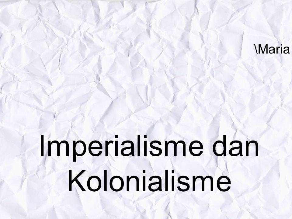 Imperialism e Kolonialis me ?