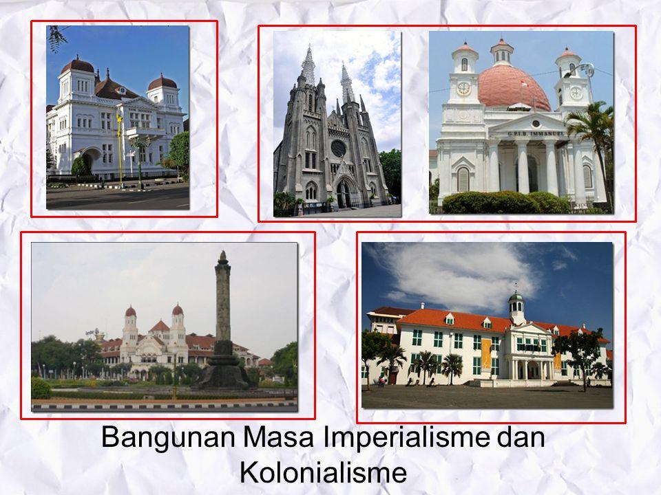 Bangunan Masa Imperialisme dan Kolonialisme