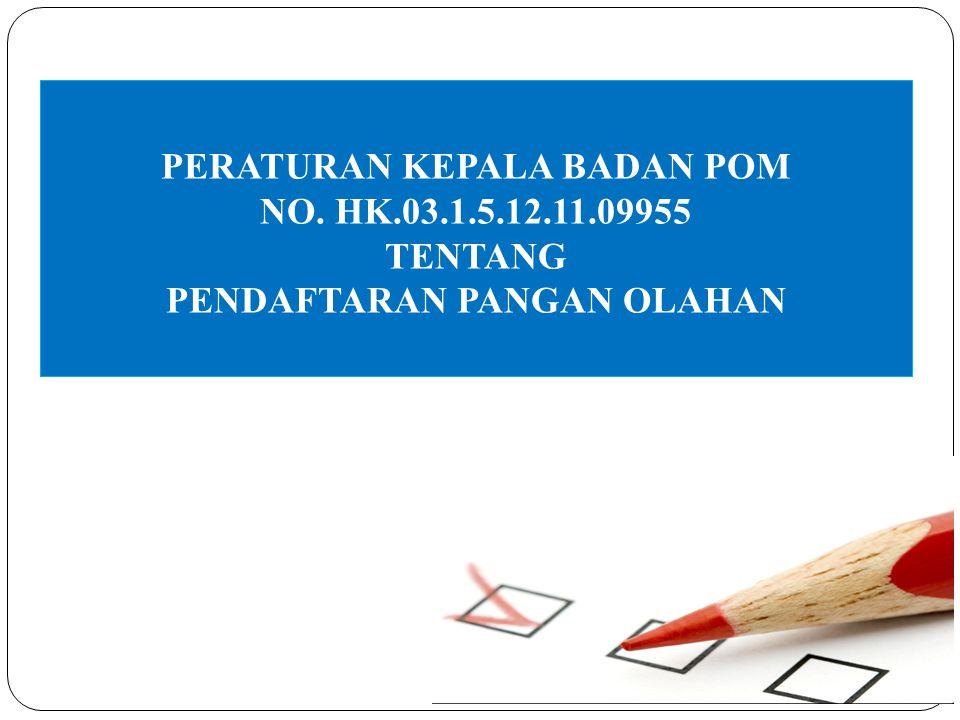 Ketentuan Umum Pangan Olahan dalam kemasan eceran wajib memiliki Surat Persetujuan Pendaftaran.