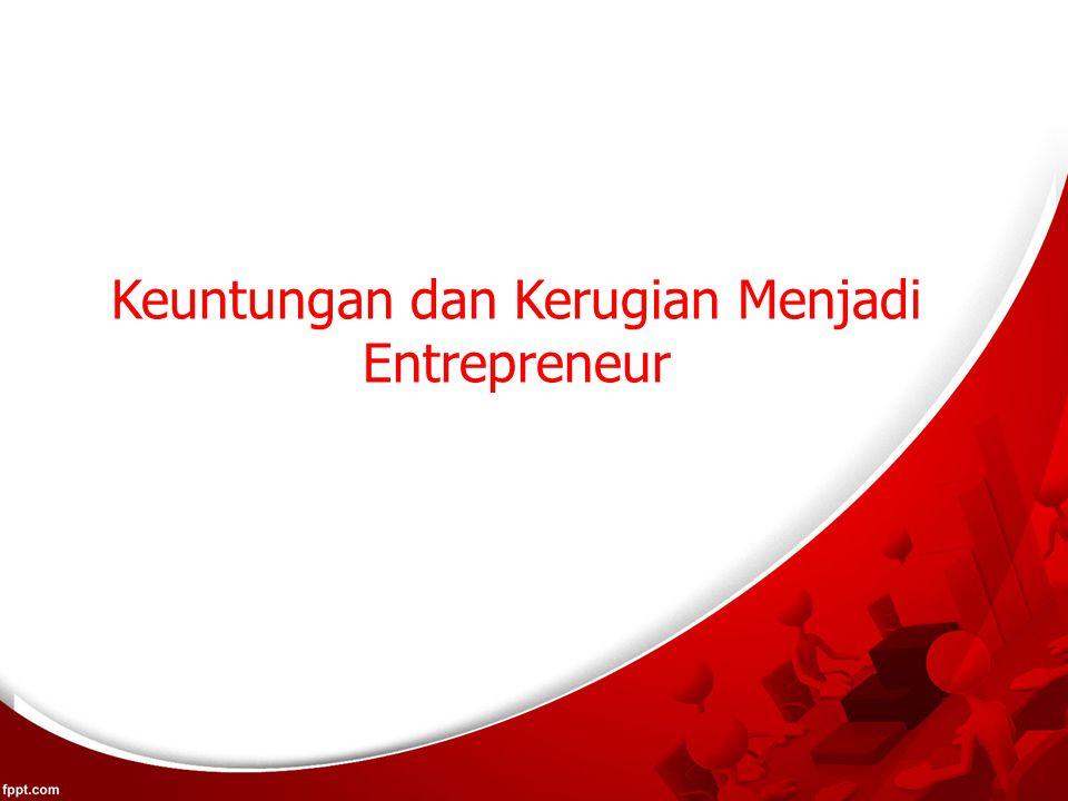 Keuntungan dan Kerugian Menjadi Entrepreneur