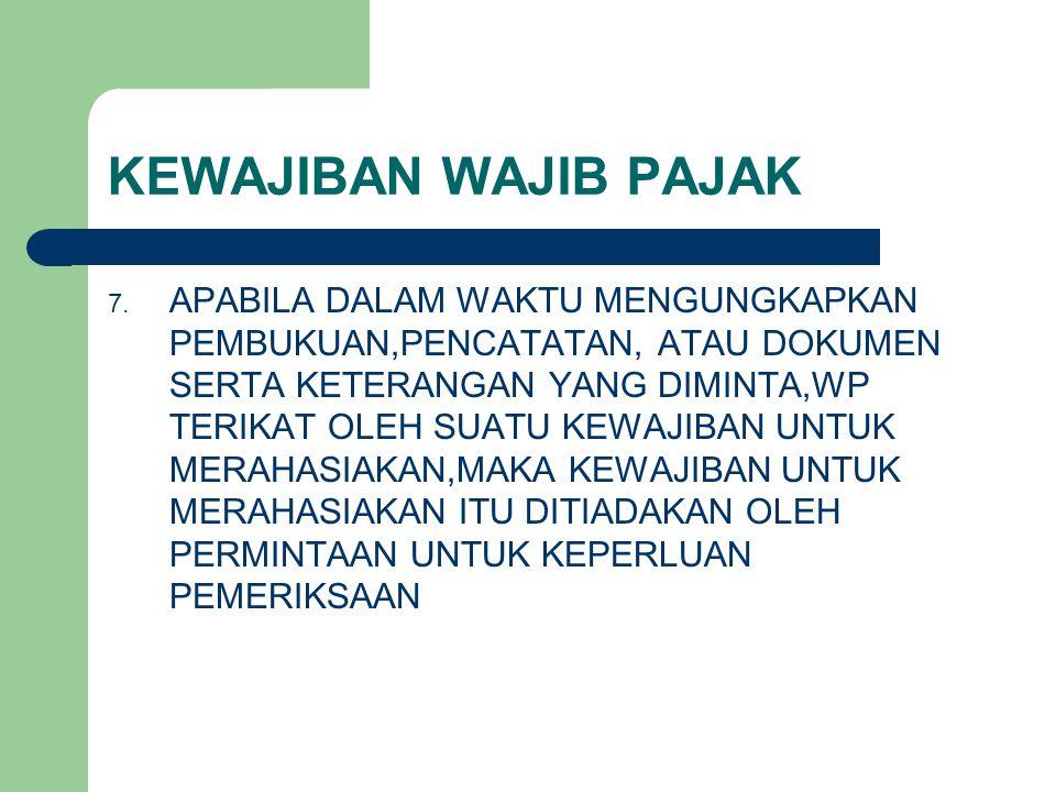 KEWAJIBAN WAJIB PAJAK 7.