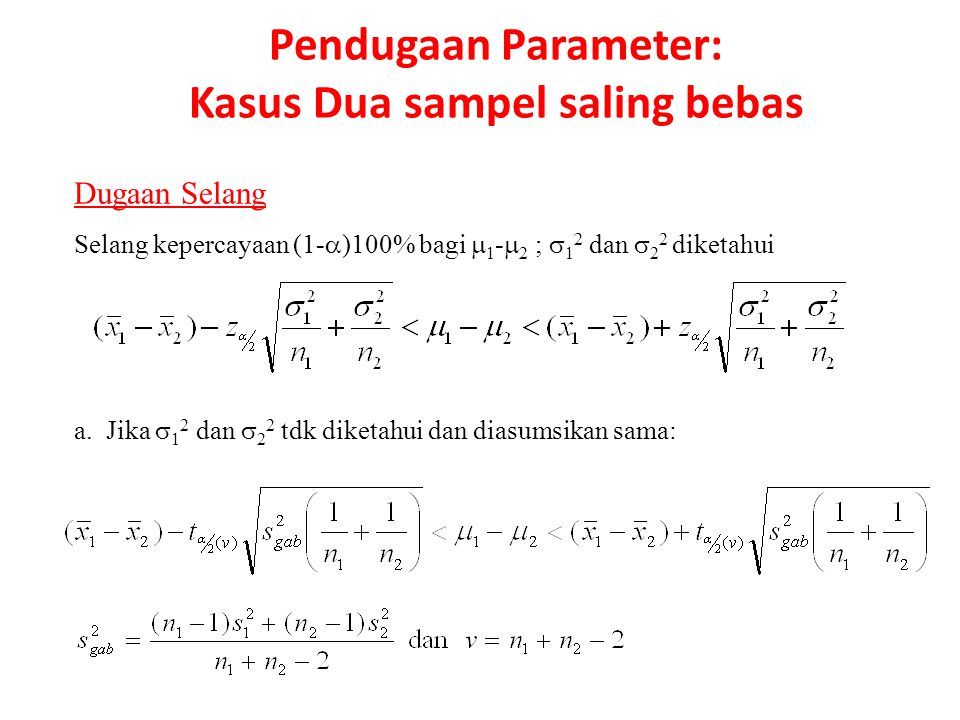 b. Jika  1 dan  2 tdk diketahui dan diasumsikan tidak sama: