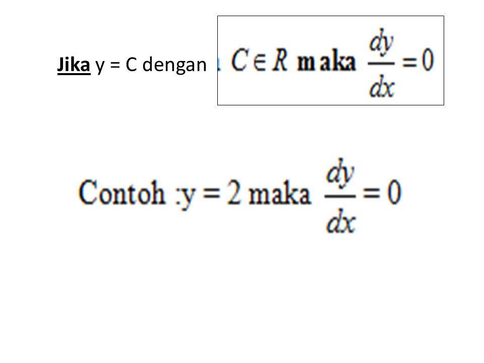 Jika y = C dengan