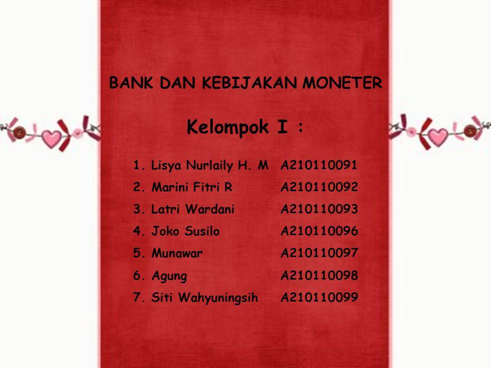 BANK DAN KEBIJAKAN MONETER Kelompok I : 1.Lisya Nurlaily H.
