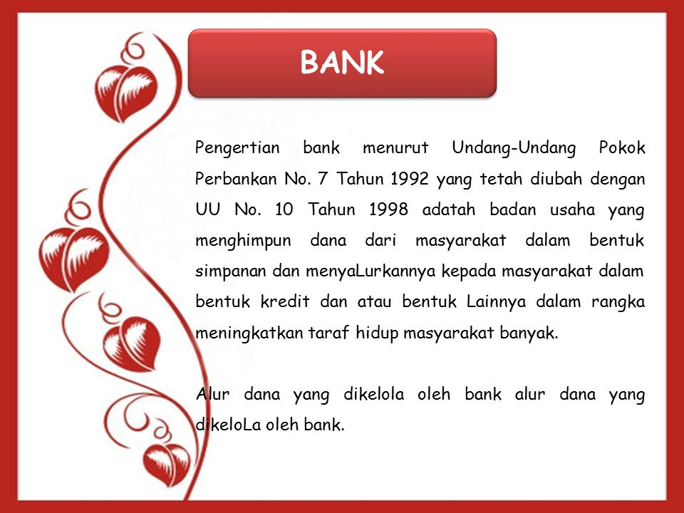 BANK Pengertian bank menurut Undang-Undang Pokok Perbankan No.
