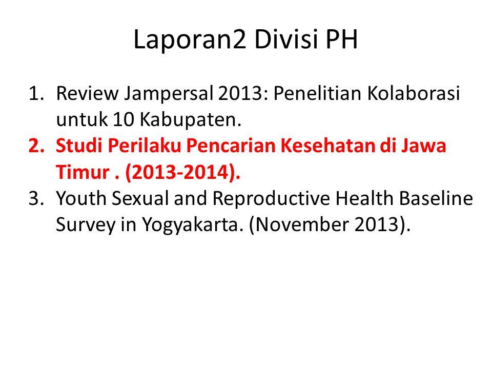 Laporan2 Divisi PH 1.Review Jampersal 2013: Penelitian Kolaborasi untuk 10 Kabupaten.