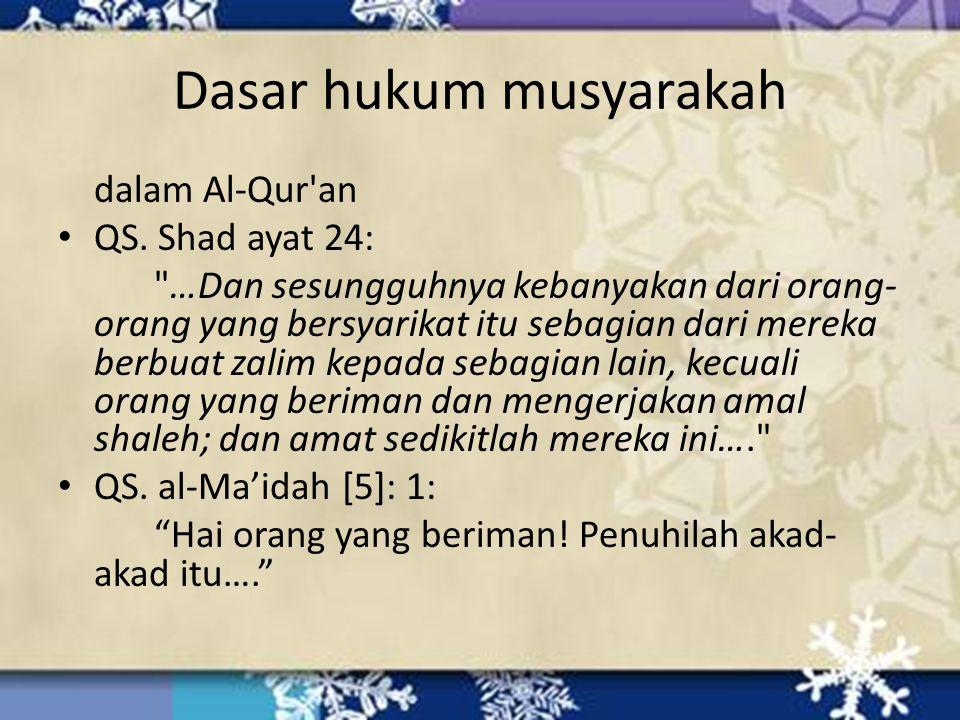 Dasar hukum musyarakah dalam Al-Qur'an QS. Shad ayat 24: