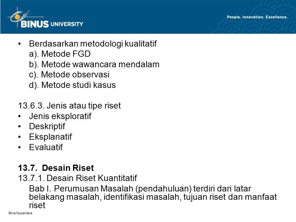 Bina Nusantara Berdasarkan metodologi kualitatif a).