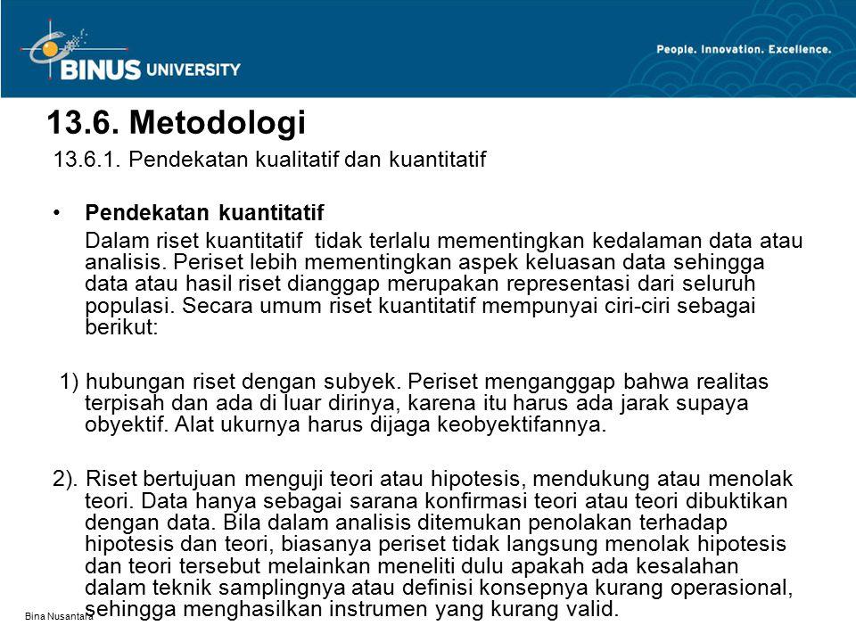 Bina Nusantara 13.6. Metodologi 13.6.1.