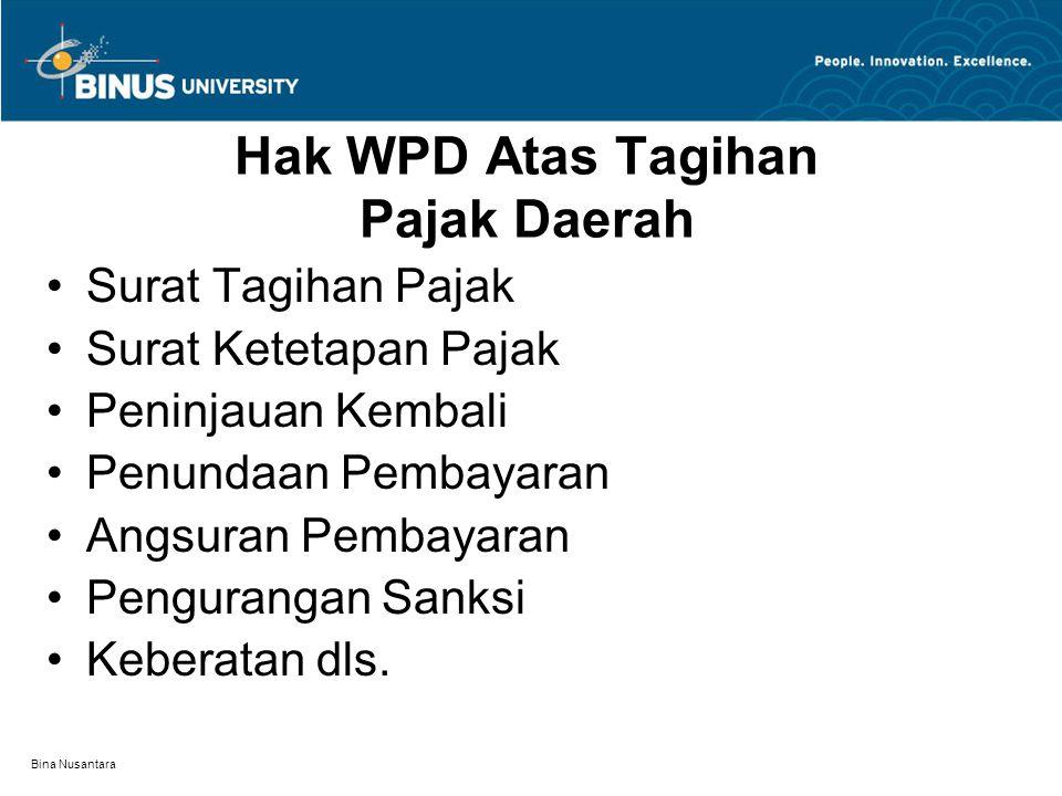Bina Nusantara Hak WPD Atas Tagihan Pajak Daerah Surat Tagihan Pajak Surat Ketetapan Pajak Peninjauan Kembali Penundaan Pembayaran Angsuran Pembayaran Pengurangan Sanksi Keberatan dls.