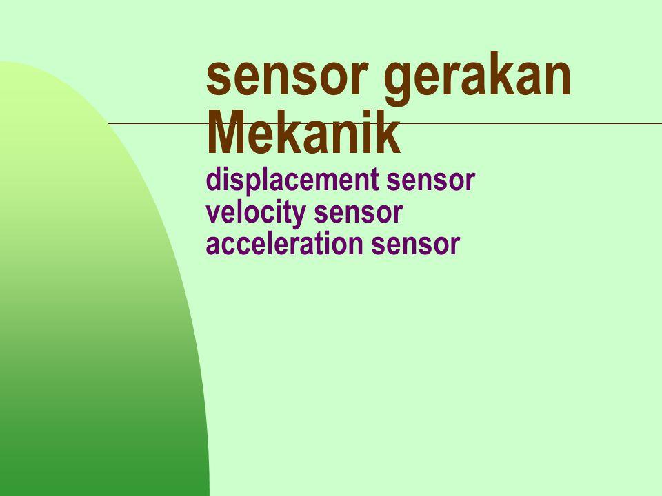 sensor gerakan Mekanik displacement sensor velocity sensor acceleration sensor