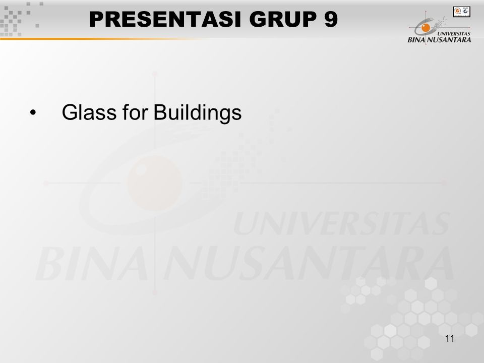 11 PRESENTASI GRUP 9 Glass for Buildings