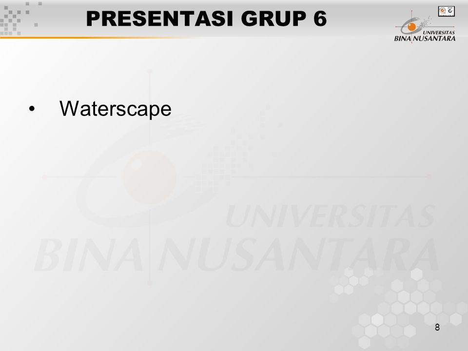 8 PRESENTASI GRUP 6 Waterscape