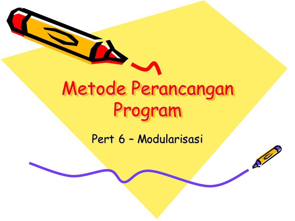 Metode Perancangan Program Pert 6 – Modularisasi