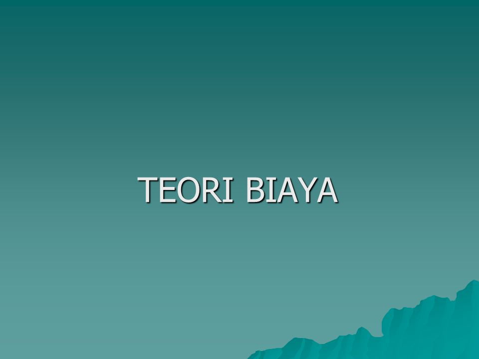 TEORI BIAYA