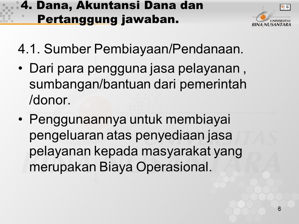6 4. Dana, Akuntansi Dana dan Pertanggung jawaban.