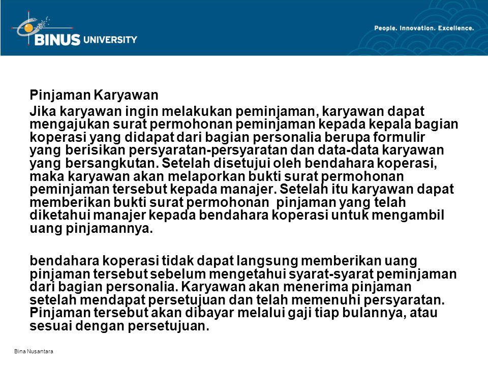 Bina Nusantara Pinjaman Karyawan Jika karyawan ingin melakukan peminjaman, karyawan dapat mengajukan surat permohonan peminjaman kepada kepala bagian