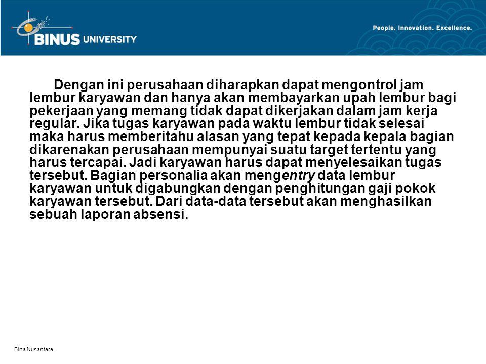 Bina Nusantara Cuti Karyawan Cuti karyawan terdiri dari: cuti hamil dan melahirkan cuti tahunan (bagi karyawan yang masa kerjanya lebih dari 1 tahun) Karyawan yang ingin cuti harus membuat surat permohonan cuti ke bagian personalia yang diketahui oleh manajer perusahaan.