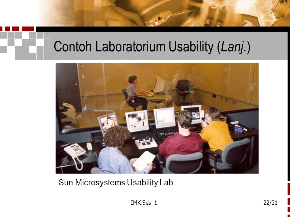 IMK Sesi 122/31 Contoh Laboratorium Usability ( Lanj. ) Sun Microsystems Usability Lab