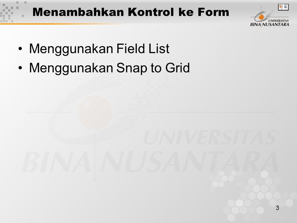 3 Menambahkan Kontrol ke Form Menggunakan Field List Menggunakan Snap to Grid