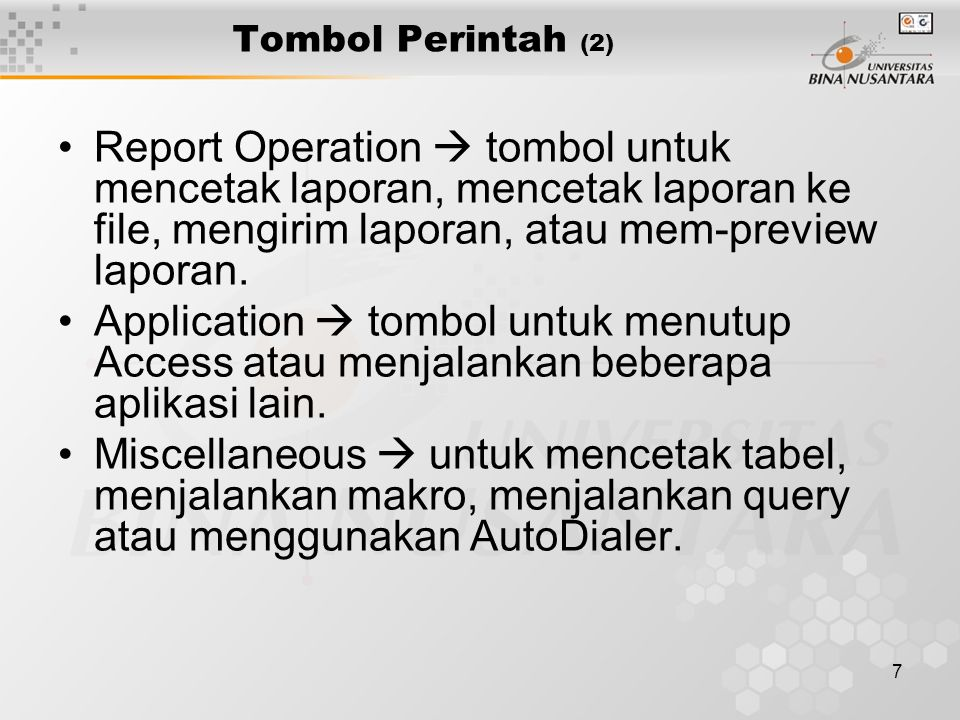 7 Tombol Perintah (2) Report Operation  tombol untuk mencetak laporan, mencetak laporan ke file, mengirim laporan, atau mem-preview laporan. Applicat