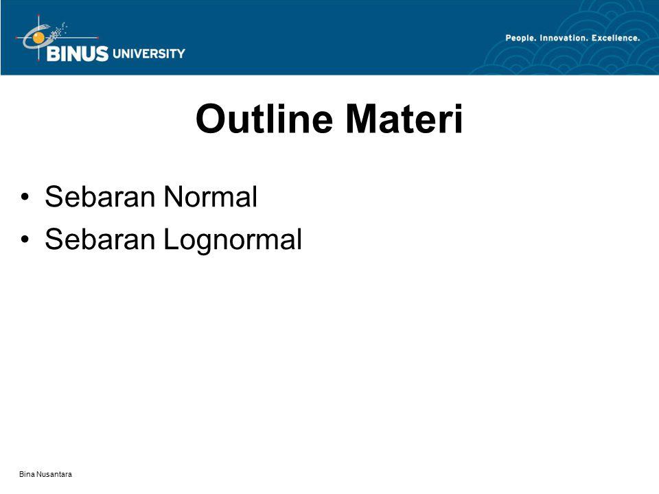 Bina Nusantara Outline Materi Sebaran Normal Sebaran Lognormal