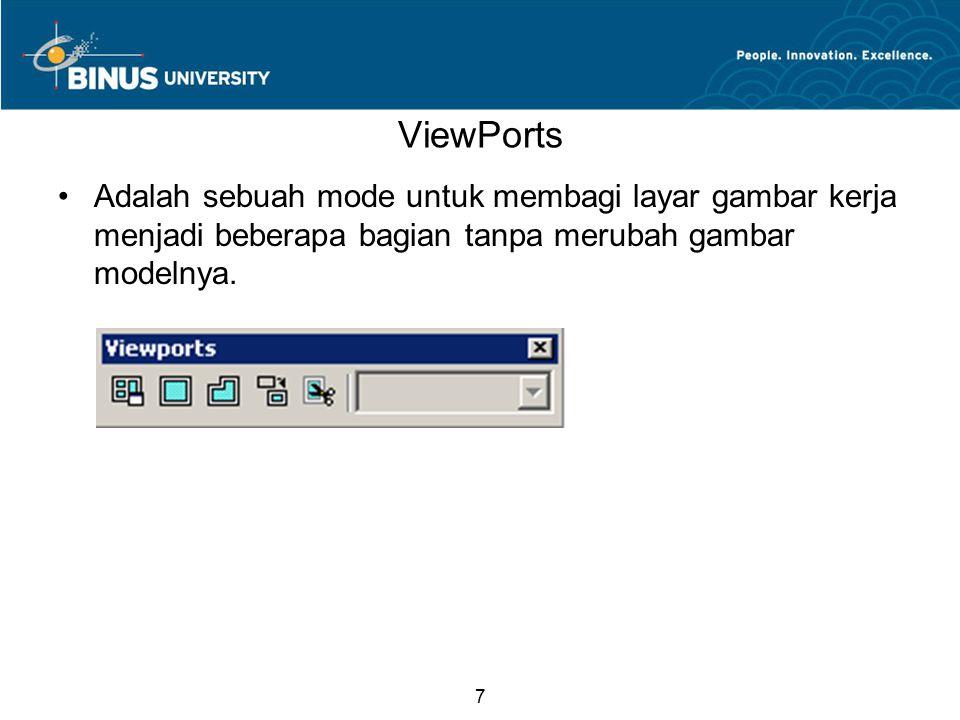 7 ViewPorts Adalah sebuah mode untuk membagi layar gambar kerja menjadi beberapa bagian tanpa merubah gambar modelnya.