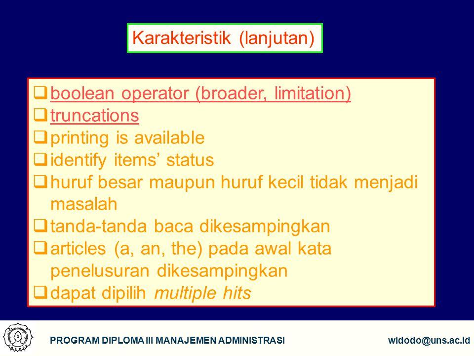 6 PROGRAM DIPLOMA III MANAJEMEN ADMINISTRASIwidodo@uns.ac.id  boolean operator (broader, limitation) boolean operator (broader, limitation)  truncat