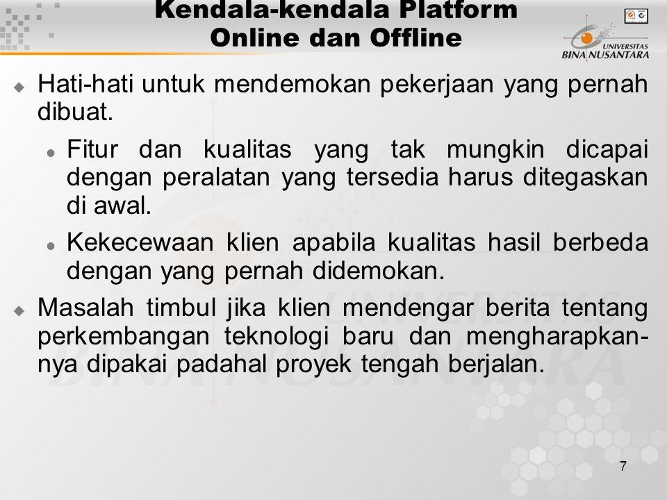 7 Kendala-kendala Platform Online dan Offline  Hati-hati untuk mendemokan pekerjaan yang pernah dibuat. Fitur dan kualitas yang tak mungkin dicapai d