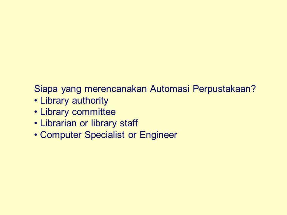 Siapa yang merencanakan Automasi Perpustakaan.