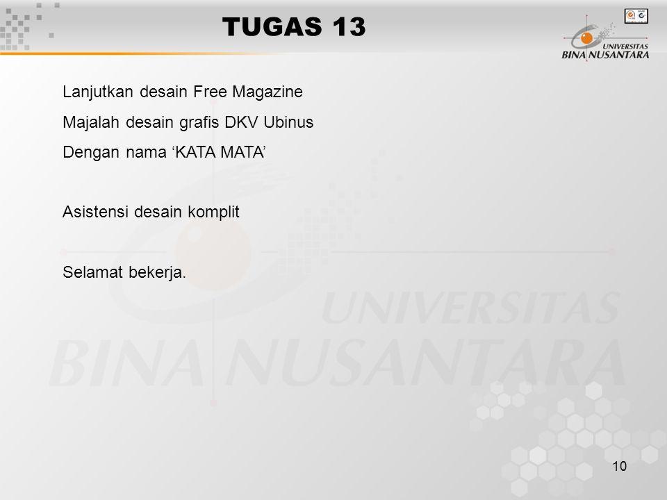 10 TUGAS 13 Lanjutkan desain Free Magazine Majalah desain grafis DKV Ubinus Dengan nama 'KATA MATA' Asistensi desain komplit Selamat bekerja.