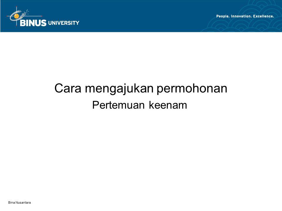 Bina Nusantara Permohonan ( 依頼) * 依頼する時は、頼む相手と内容を考えて、言葉を選ばなけ ればなりません。 * 上司や社会の人に対しては、いつも丁寧な表現を使います が、同僚に対しても、大変な仕事を依頼するときは、丁 寧表現を使ったほうがいいですよ。