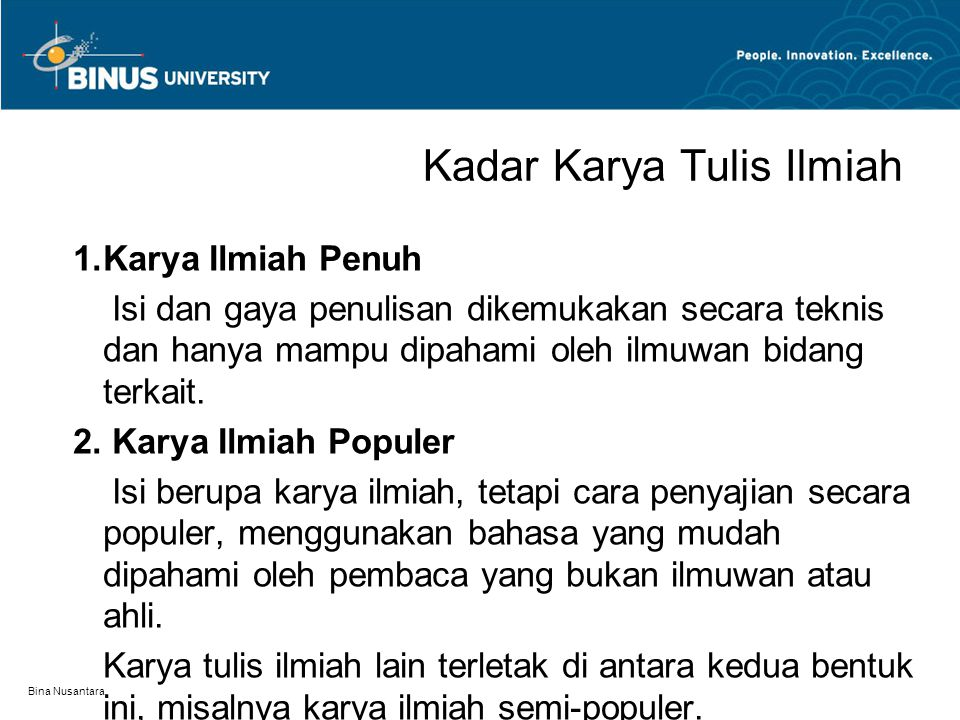 Bina Nusantara Landasan Karangan Ilmiah Penyusunan landasan karangan ilmiah dilakukan dengan menjawab pertanyaan berikut.
