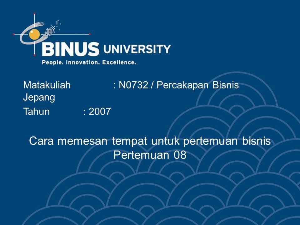 Bina Nusantara Cara memesan tempat untuk pertemuan bisnis Pertemuan kedelapan
