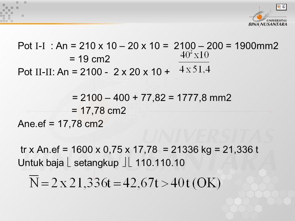 Pot  -  : An = 210 x 10 – 20 x 10 = 2100 – 200 = 1900mm2 = 19 cm2 Pot  -  : An = 2100 - 2 x 20 x 10 + = 2100 – 400 + 77,82 = 1777,8 mm2 = 17,78
