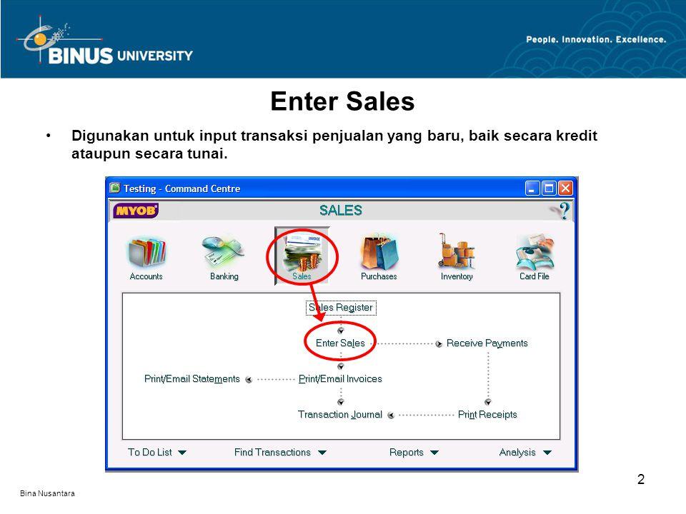 Bina Nusantara Enter Sales 2 Digunakan untuk input transaksi penjualan yang baru, baik secara kredit ataupun secara tunai.
