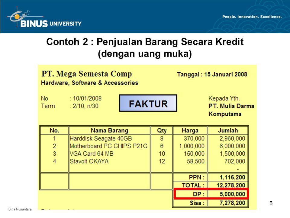 Bina Nusantara Contoh 2 : Penjualan Barang Secara Kredit (dengan uang muka) 5
