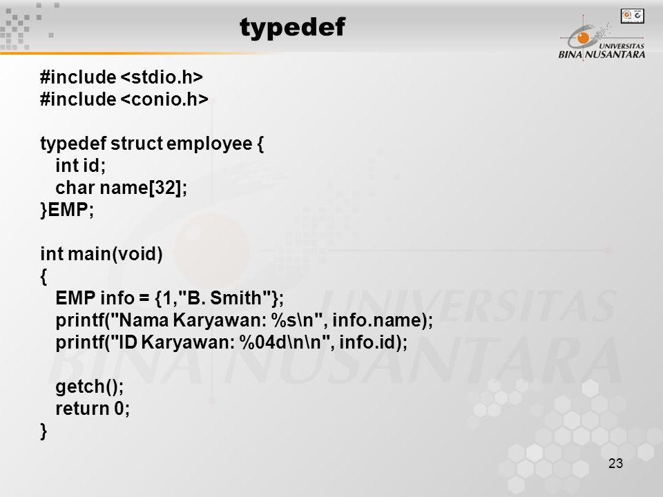 23 typedef #include typedef struct employee { int id; char name[32]; }EMP; int main(void) { EMP info = {1,