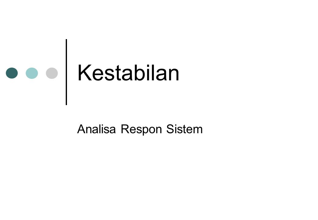 Kestabilan Analisa Respon Sistem