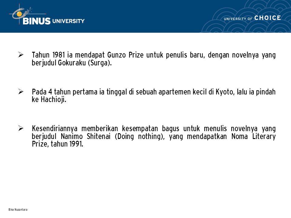 Bina Nusantara  Tahun 1981 ia mendapat Gunzo Prize untuk penulis baru, dengan novelnya yang berjudul Gokuraku (Surga).