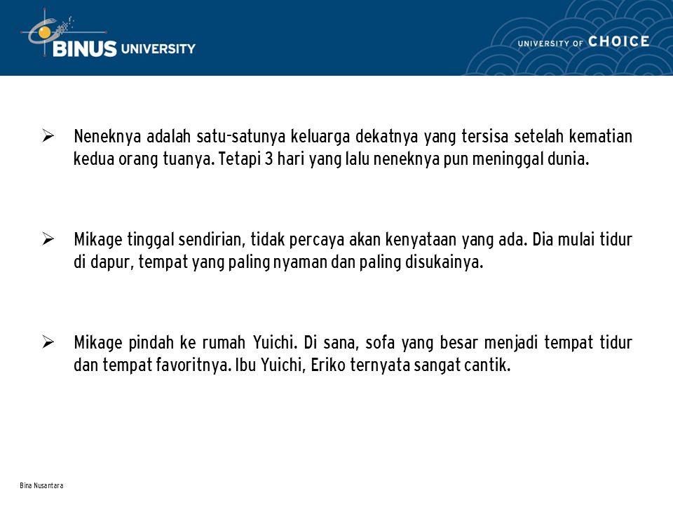 Bina Nusantara  Neneknya adalah satu-satunya keluarga dekatnya yang tersisa setelah kematian kedua orang tuanya.
