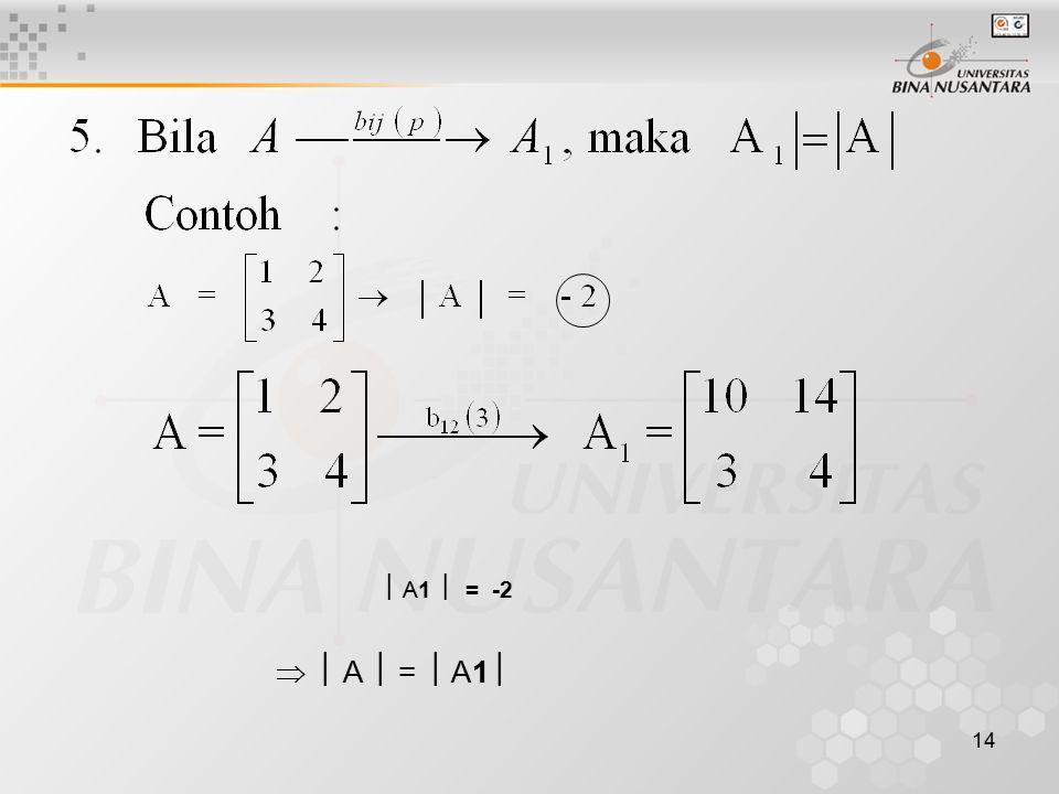 14  A1  = -2   A  =  A1 