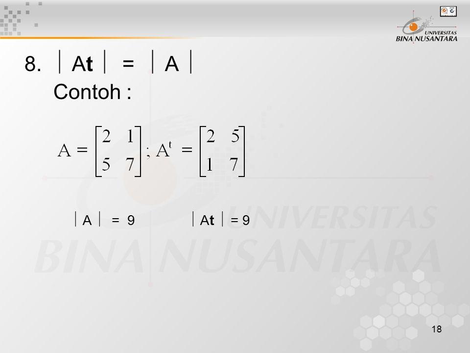 18 8.  At  =  A  Contoh :  A  = 9  At  = 9