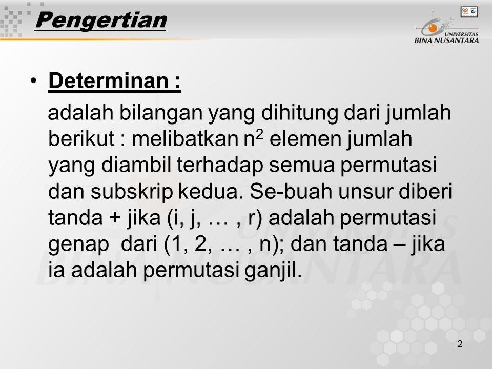 33 A = [] 1 2 3 4 1 5 3 2 4 tentukan determinan A =.