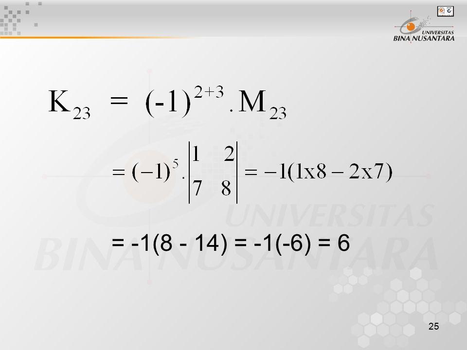 25 = -1(8 - 14) = -1(-6) = 6