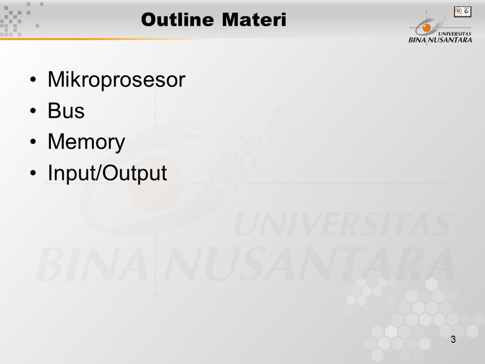 3 Outline Materi Mikroprosesor Bus Memory Input/Output
