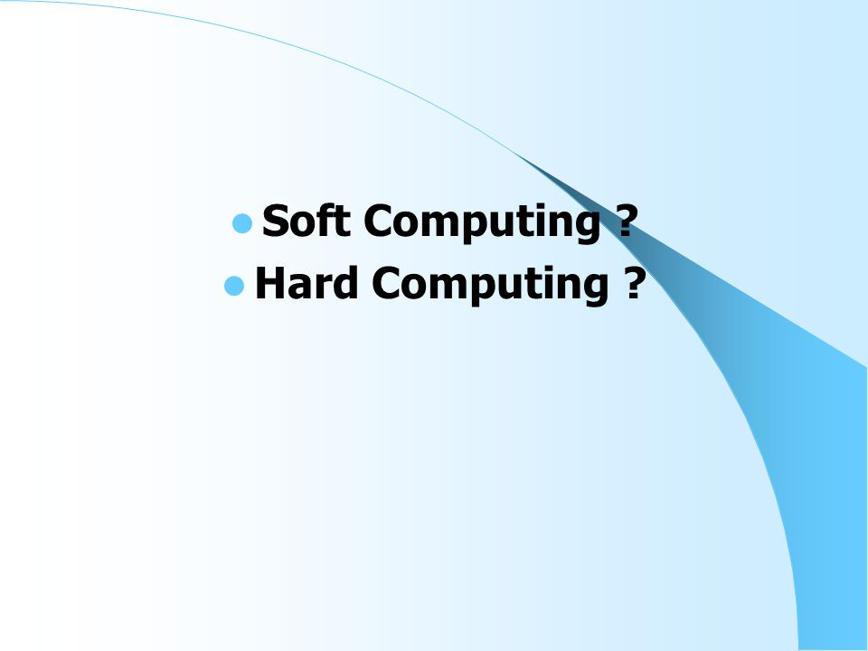 Soft Computing Hard Computing